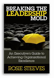 Breaking the Leadership Mold by Rosie Steeves